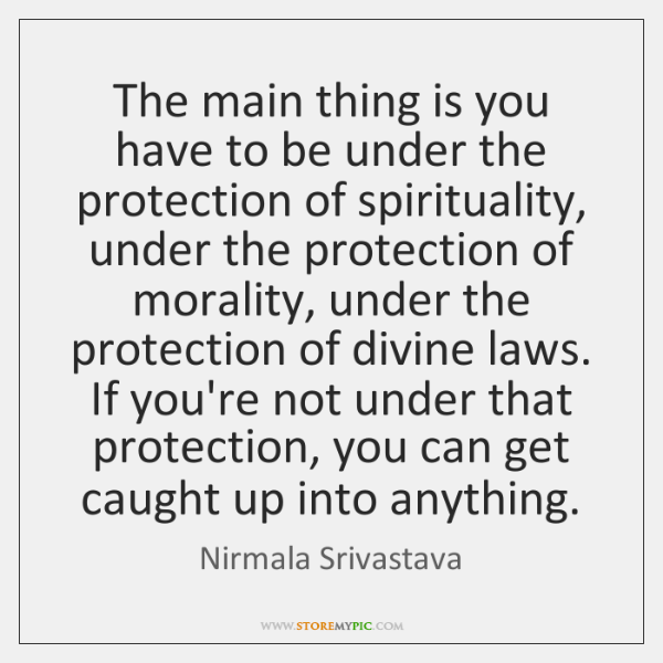 The main thing is you have to be under the protection of ...