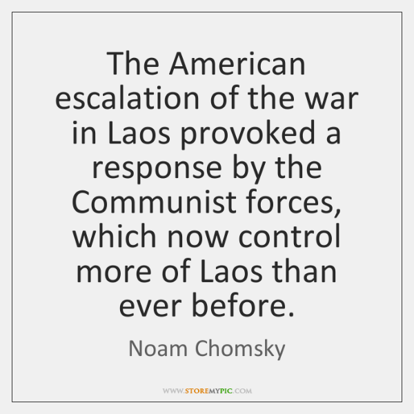 The American escalation of the war in Laos provoked a response by ...