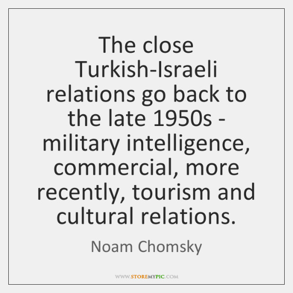 The close Turkish-Israeli relations go back to the late 1950s - military ...