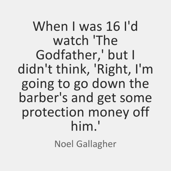 When I was 16 I'd watch 'The Godfather,' but I didn't think, ...