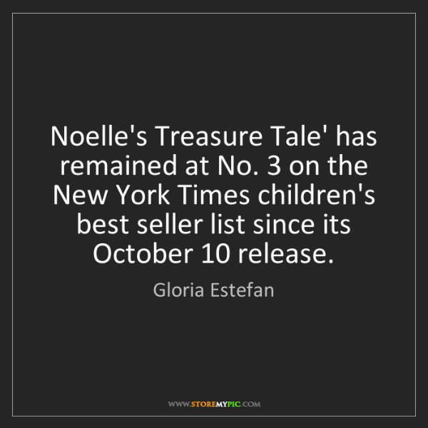 Gloria Estefan: Noelle's Treasure Tale' has remained at No. 3 on the...