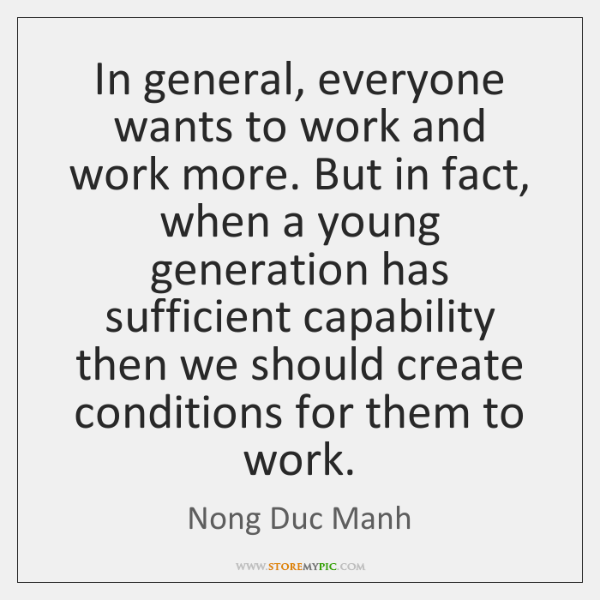 In general, everyone wants to work and work more. But in fact, ...