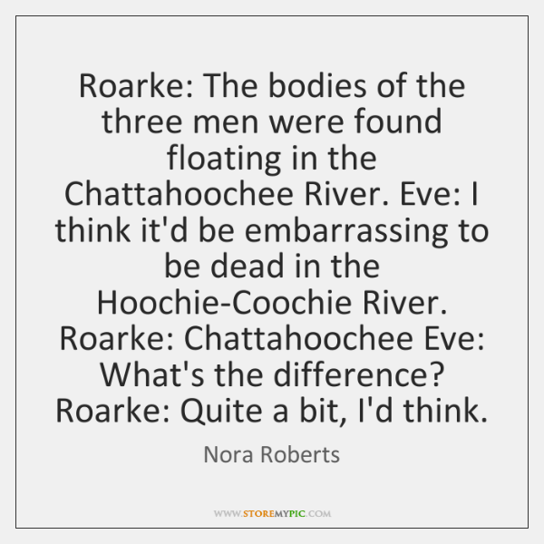 Roarke: The bodies of the three men were found floating in the ...