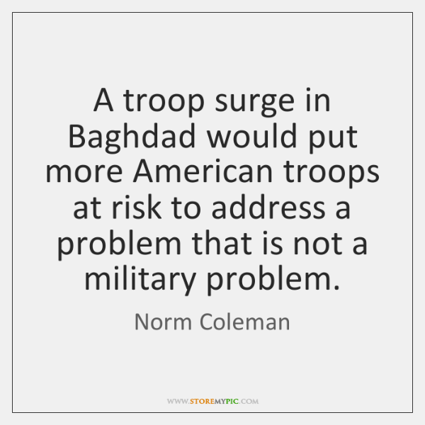 A troop surge in Baghdad would put more American troops at risk ...