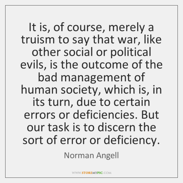 It is, of course, merely a truism to say that war, like ...