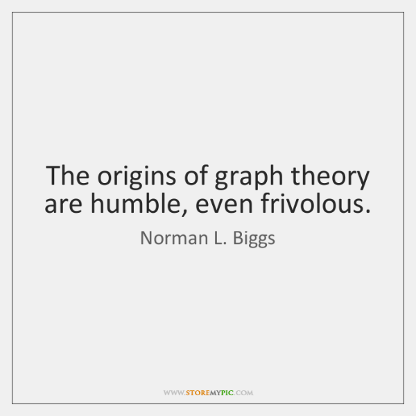 The origins of graph theory are humble, even frivolous.