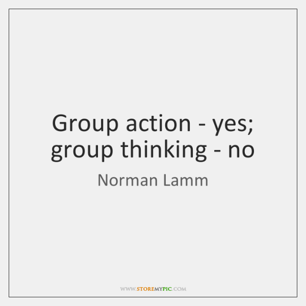 Group action - yes; group thinking - no