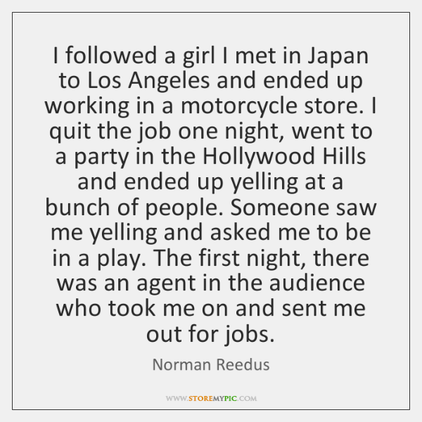 I followed a girl I met in Japan to Los Angeles and ...
