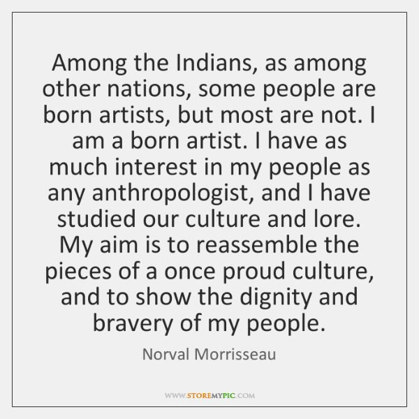 Among the Indians, as among other nations, some people are born artists, ...