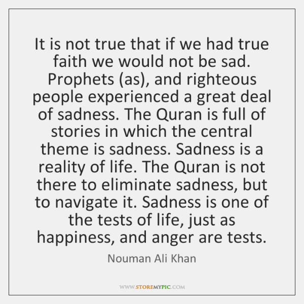 It is not true that if we had true faith we would ...