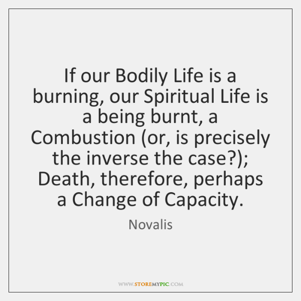 If our Bodily Life is a burning, our Spiritual Life is a ...