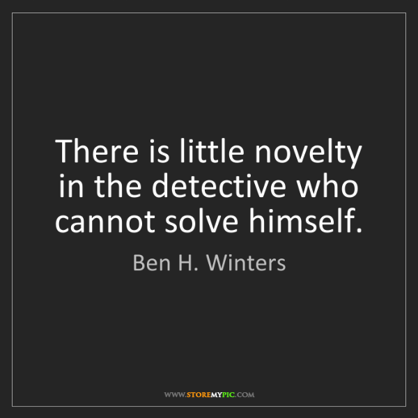 Ben H. Winters: There is little novelty in the detective who cannot solve...
