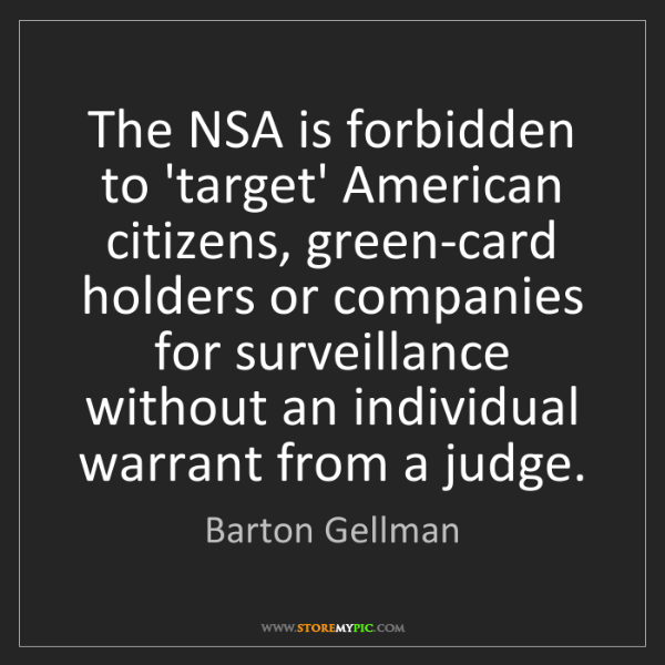 Barton Gellman: The NSA is forbidden to 'target' American citizens, green-card...
