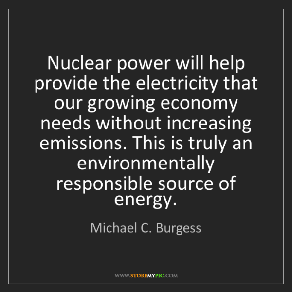 Michael C. Burgess: Nuclear power will help provide the electricity that...
