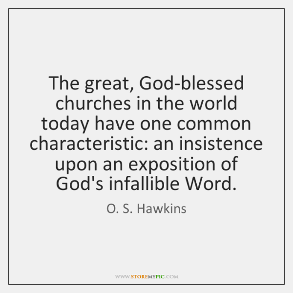 The great, God-blessed churches in the world today have one common characteristic: ...