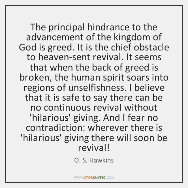 The principal hindrance to the advancement of the kingdom of God is ...