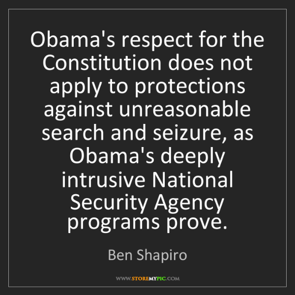 Ben Shapiro: Obama's respect for the Constitution does not apply to...