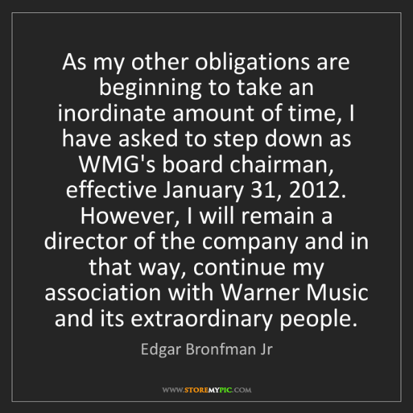 Edgar Bronfman Jr: As my other obligations are beginning to take an inordinate...