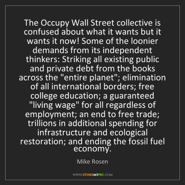 Mike Rosen: The Occupy Wall Street collective is confused about what...
