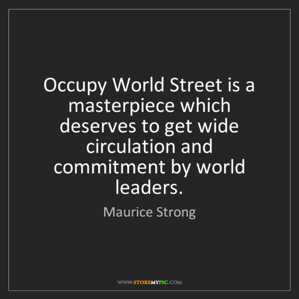 Maurice Strong: Occupy World Street is a masterpiece which deserves to...