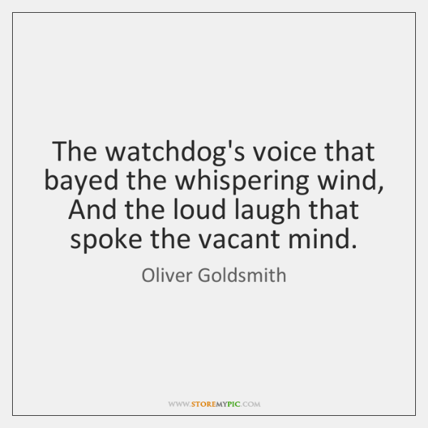 The watchdog's voice that bayed the whispering wind,   And the loud laugh ...