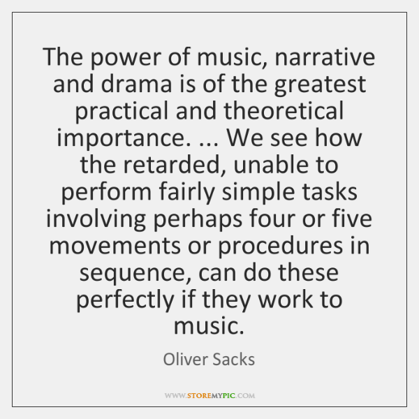 The power of music, narrative and drama is of the greatest practical ...