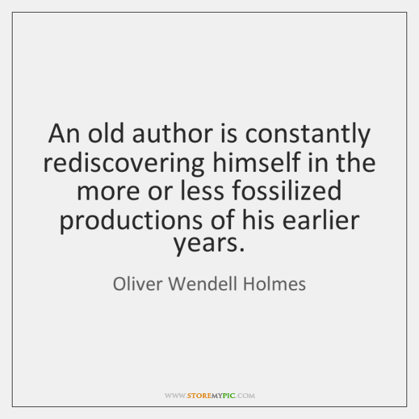 An old author is constantly rediscovering himself in the more or less ...