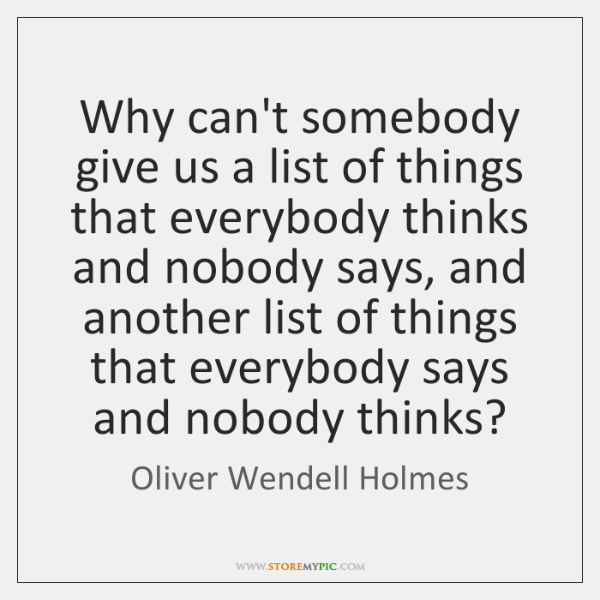 Why can't somebody give us a list of things that everybody thinks ...