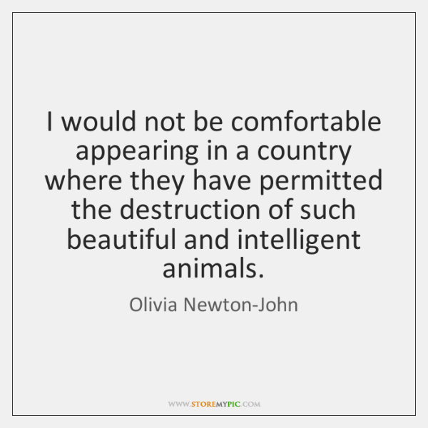 I would not be comfortable appearing in a country where they have ...