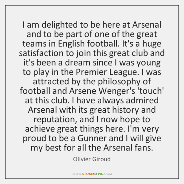 I am delighted to be here at Arsenal and to be part ...