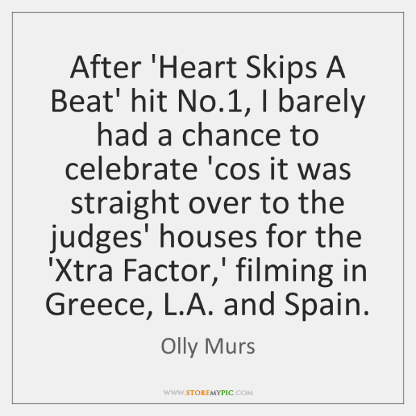 After 'Heart Skips A Beat' hit No.1, I barely had a chance ...