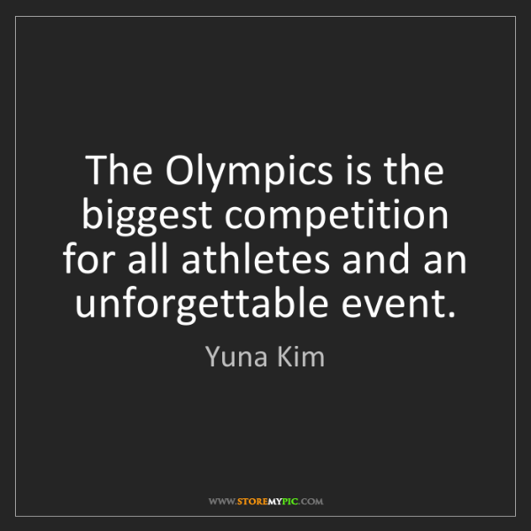 Yuna Kim: The Olympics is the biggest competition for all athletes...