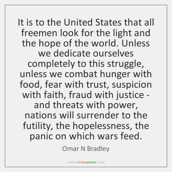 It is to the United States that all freemen look for the ...