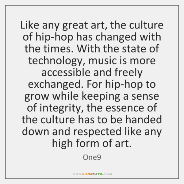 Like any great art, the culture of hip-hop has changed with the ...
