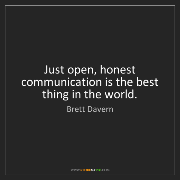 Brett Davern: Just open, honest communication is the best thing in...