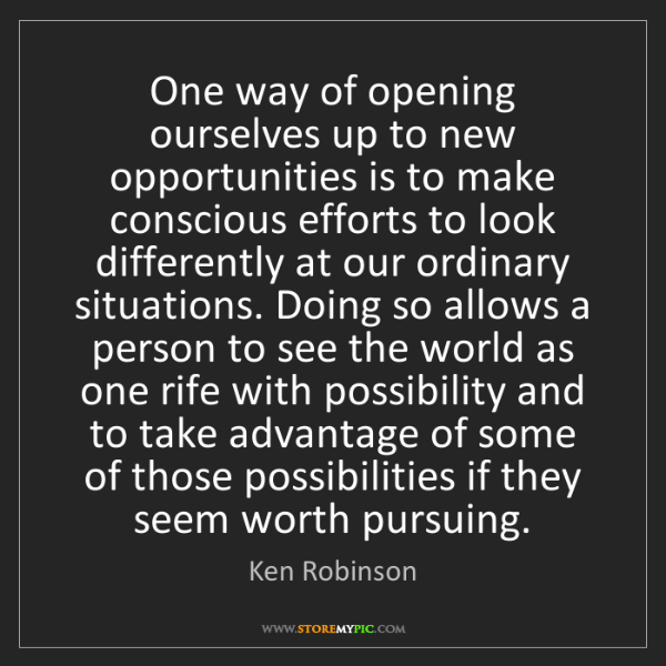 Ken Robinson: One way of opening ourselves up to new opportunities...