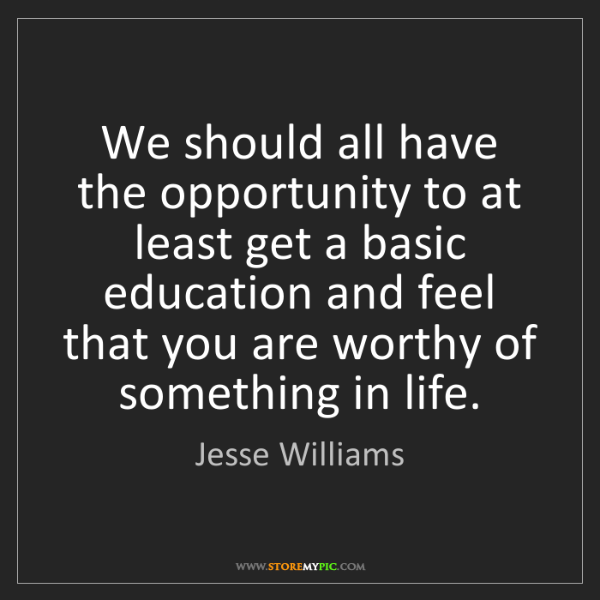 Jesse Williams: We should all have the opportunity to at least get a...