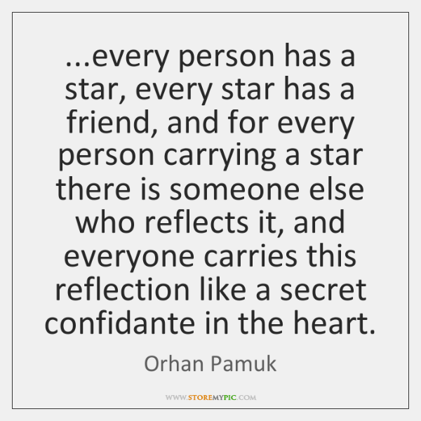 ...every person has a star, every star has a friend, and for ...