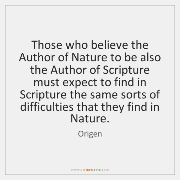 Those who believe the Author of Nature to be also the Author ...