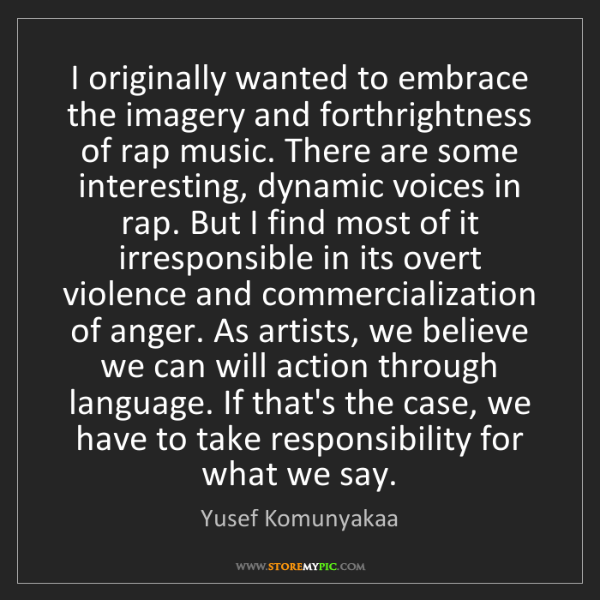 Yusef Komunyakaa: I originally wanted to embrace the imagery and forthrightness...