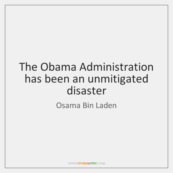 The Obama Administration has been an unmitigated disaster