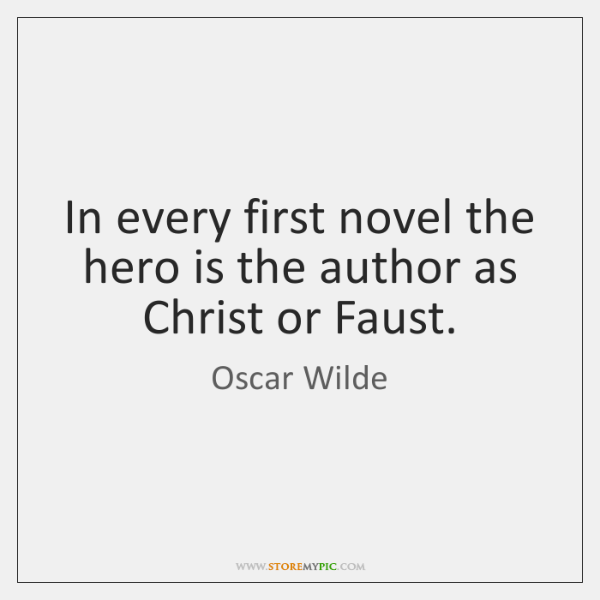 In every first novel the hero is the author as Christ or ...