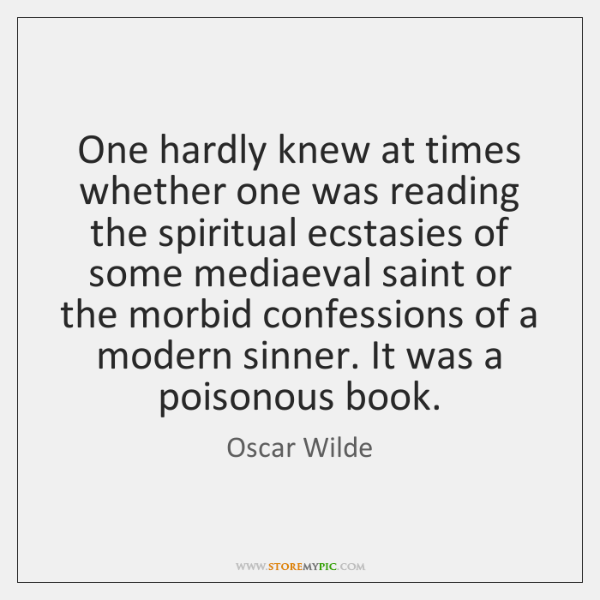 One hardly knew at times whether one was reading the spiritual ecstasies ...