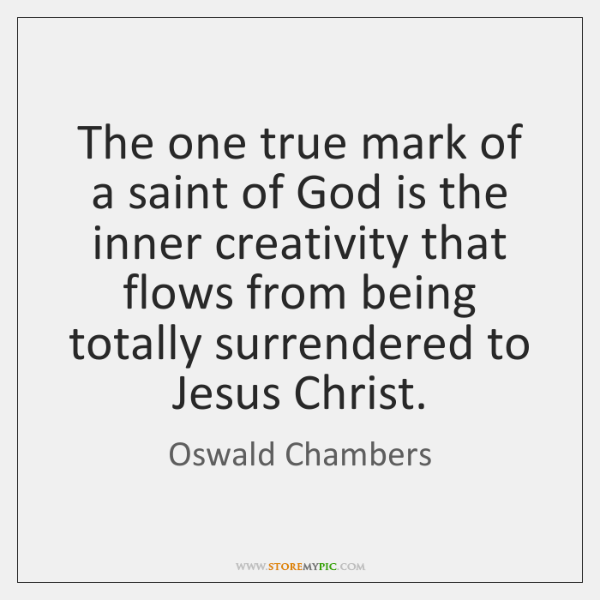 The one true mark of a saint of God is the inner ...