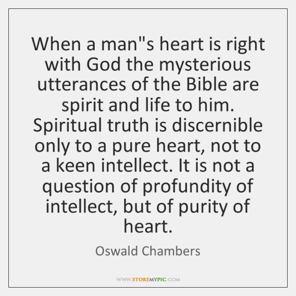When a man's heart is right with God the mysterious utterances of ...