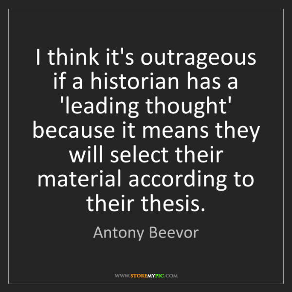 Antony Beevor: I think it's outrageous if a historian has a 'leading...
