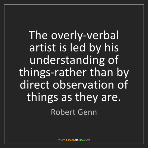 Robert Genn: The overly-verbal artist is led by his understanding...