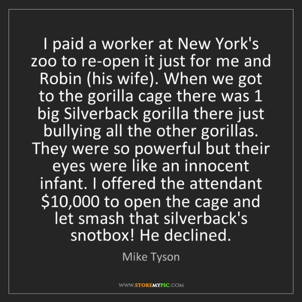 Mike Tyson: I paid a worker at New York's zoo to re-open it just...