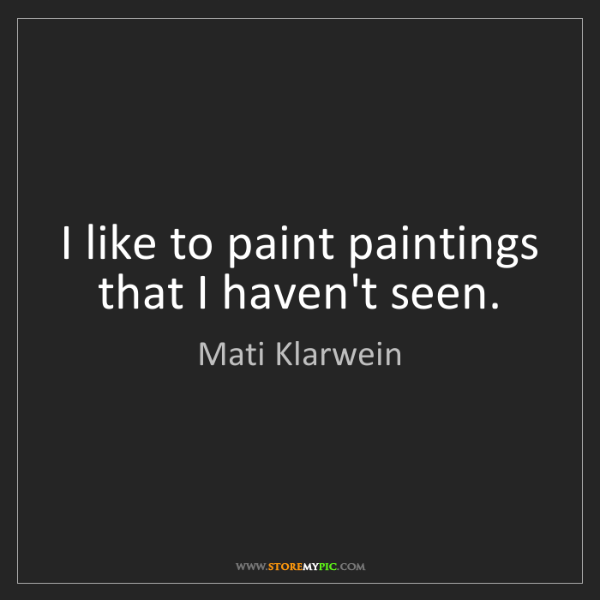 Mati Klarwein: I like to paint paintings that I haven't seen.
