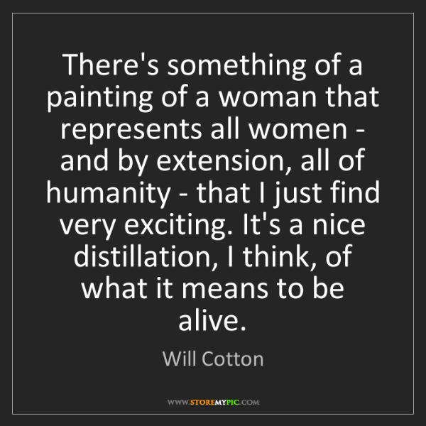 Will Cotton: There's something of a painting of a woman that represents...